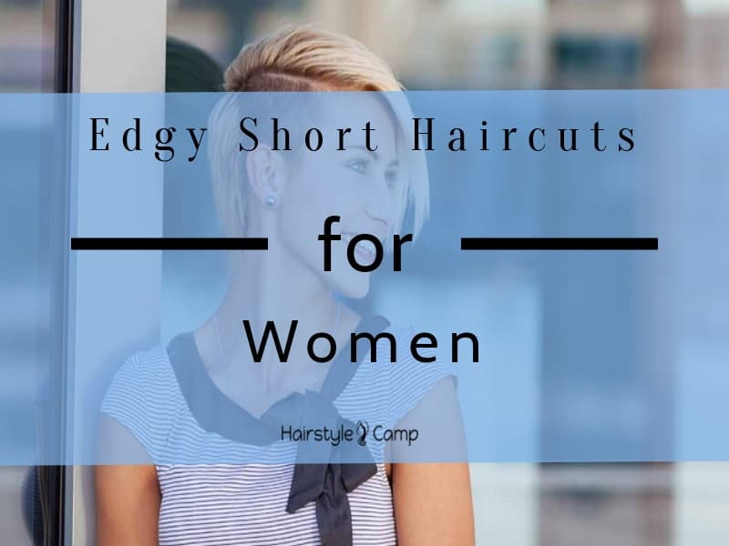 25 Tempting Edgy Short Haircuts For Women [2019]