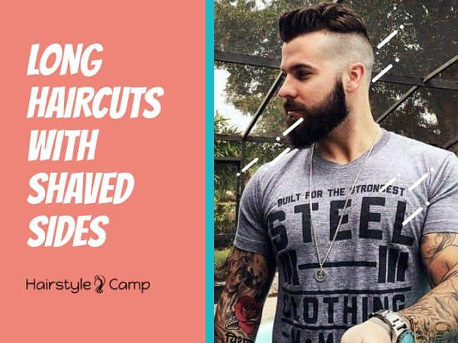 10 Best Long Haircuts With Shaved Sides All Men Need To See
